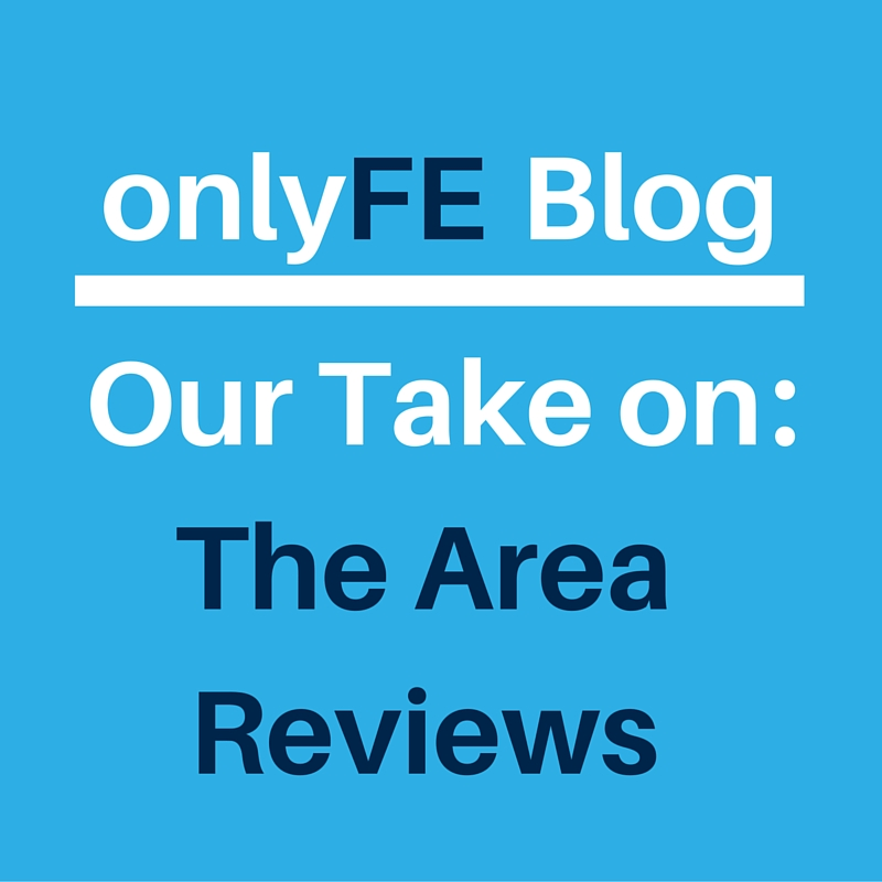onlyFE blog: Our take on the Area reviews - Further Education