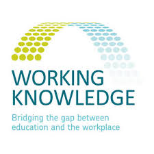 Working Knowledge - Bridging the gap between education and the workplace
