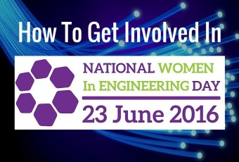 How To Get Involved In national women in engineering day 2016