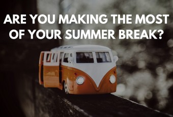 Are you making the most of your summer break FE