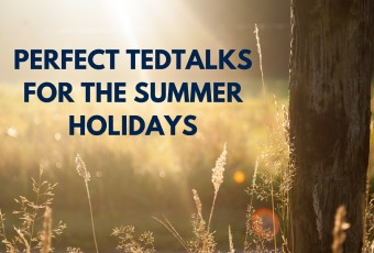 TED Talks for the Summer Holiday