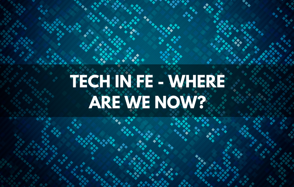 tech in FE 2016 - Where are we now