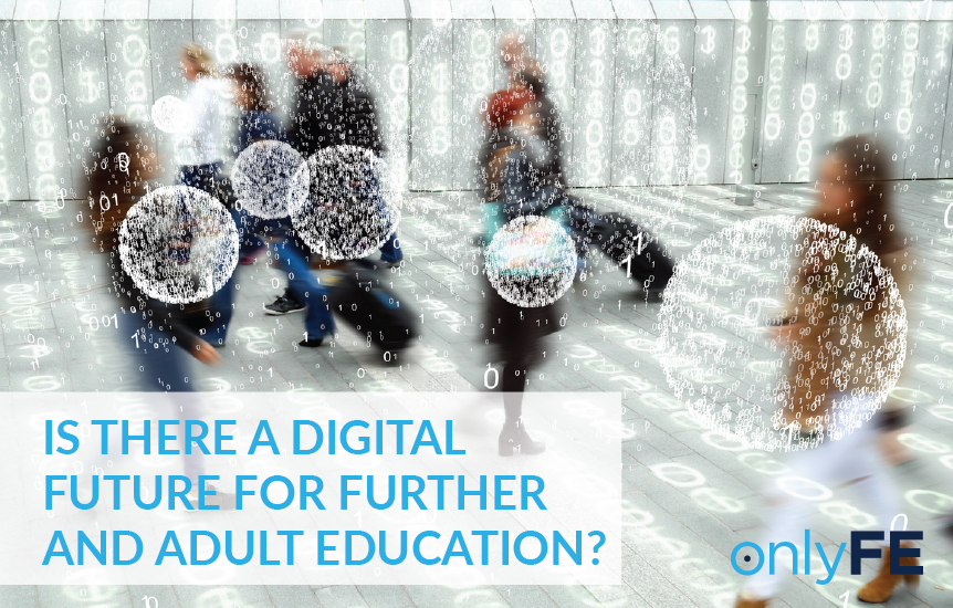 Is there a digital future for Further and Adult Education?